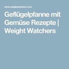 Geflügelpfanne mit Gemüse Rezepte | Weight Watchers