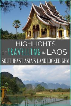 Highlights Of Travelling in Laos- Southeast Asia's Landlocked Gem