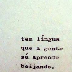 tem língua que a gente só aprende beijando