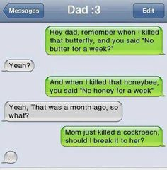 Mom just killed a cockroach, should I break it to her?
