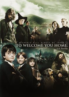 Hogwarts will always be there to welcome you home. Harry Potter