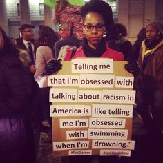 Telling me that I'm obsessed with talking about racism in America is like telling me I'm obsessed with swimming when I'm drowning. #EricGarner  ~ Hari Kondabolu