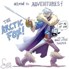 Arctic Fox and Brave Little Toaster their daring is second to none by Nate Taylor for Sketch Dailies