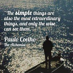 Las cosas simples son las más extraordinarias y sólo los sabios consiguen verlas.