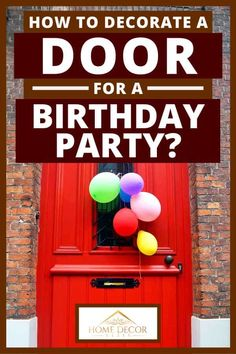 How To Decorate A Door For A Birthday Party? Article by HomeDecorBliss.com #HomeDecorBliss #HDB #home #decor