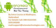 Get Best #Android Real Time #Training With Software #Company Work Environment in Madhapur, #Hyderabad  For Details call - 040-65223345/ 9703339656  http://extracourse.com/