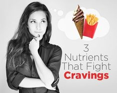 3 Nutrients That Fight Cravings | Women's Health Magazine