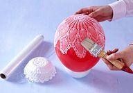 9.Lace doily bowls. Form them around balloons, bowls, etc. Fill them with... candy? mints? anyone have any ideas?