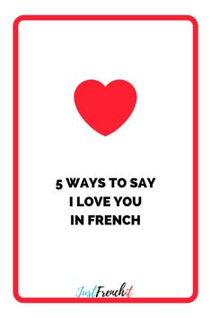 5 ways to say I love you in French French Phrases, French Words, Study French, Learn French, Say I Love You, My Love, French For Beginners, French Expressions, French Lessons