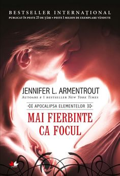 Mai fierbinte ca focul - Jennifer L. Book Characters, New York Times, Science Fiction, Romantic, Reading, Geo, Cover, Books, Movie Posters