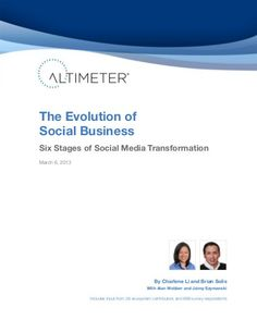 The Evolution of Social Business: Six Stages of Social Media Transformation by Altimeter Group Network on SlideShare, via Slideshare