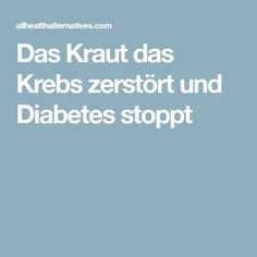 Das Kraut das Krebs zerstört und Diabetes stoppt