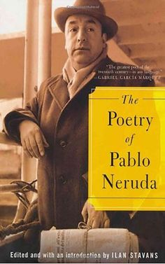 The Poetry of Pablo Neruda http://library.sjeccd.edu/record=b1124096~S3