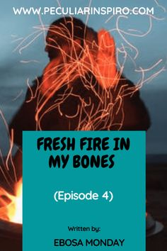 FRESH FIRE IN MY BONES (Episode 4) - Peculiar Inspiro Christian Stories, Think Deeply, Flesh And Blood, Holy Ghost, Angel Of Death, Episode 5, Sweet Memories, Falling Down