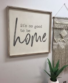It's so good to be home - 24x24 wood sign - hand painted by kspeddler on Etsy https://www.etsy.com/listing/592905967/its-so-good-to-be-home-24x24-wood-sign