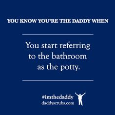 "#imthedaddy Share your favorite ""You Know You're the Daddy When"" moment with #DaddyScrubs!"