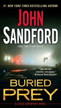 Buried Prey (Lucas Davenport Series #21) ~ Just finished this !! ~ very, very good.  Goes back to an old case when Lucas was just on the force and jumps ahead to the present.  One of his best <3