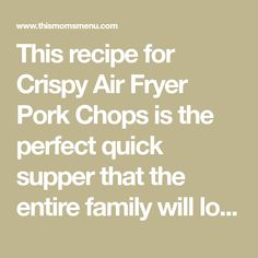 This recipe for Crispy Air Fryer Pork Chops is the perfect quick supper that the entire family will love. Have it on the table in less then 30 minutes from start to finish, plus clean up is a breeze! Follow the recipe as directed, or try changing it up with your favorite seasonings to make it your own.