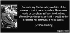 quote-one-could-say-the-boundary-condition-of-the-universe-is-that-it-has-no-boundary-the-universe-stephen-hawking-235539.jpg (850×400)