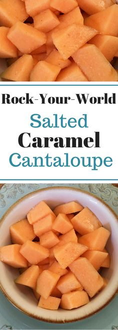 Salted Caramel Cantaloupe - 3 Ingredients and delicious!
