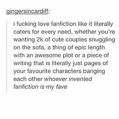 Yes fan fiction has made my whole life better