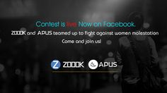 Zoook and APUS teamed up to fight against women molestation, come and join us!   with a chance to win 15 prizes 5 prizes on Zoookpage and 10 prizes on Apus page- All the prizes are sponsored by Zoook. For more detail please click on image