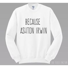 Ashton Dibs On The Drummer T-shirt Ashton Irwin 5sos Fanmade Fan Art... ❤ liked on Polyvore featuring tops, t-shirts, unisex tops, white t shirt, polyester t shirts, white tee and white tops