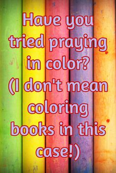 , by Sybil MacBeth, is a delightful guide to prayer which uses color. It is not a coloring book but a book about the many ways that she uses color in prayer. I get so inspired every time I pick … Continue reading →