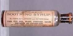 Want to know what was in this amazing syrup? Well, one grain (65 mg) of morphine per fluid ounce, cannabis, heroin and powdered opium, which were the active ingredients to put your little one to sleep. It also had sodium carbonate, spirits foeniculi, and aqua ammonia in it, because....why not? Removed from the market in 1938 after 89 years of service!