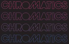 Chromatics.