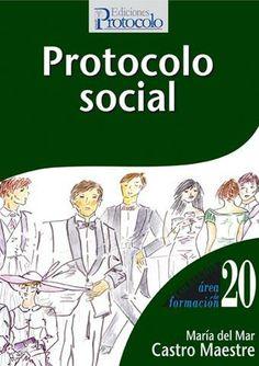 Protocolo social / María del Mar Castro Maestre http://encore.fama.us.es/iii/encore/record/C__Rb2598532?lang=spi