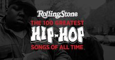 Rolling Stone's 100 greatest hip-hop songs of all time. Find out who made it to the top of our list.