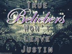 True Beliebers will never leave him