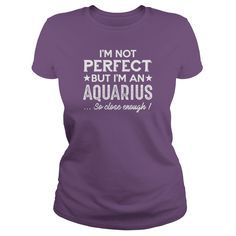 I m An Aquarius So Close Enough Zodiac T Shirts Shirt #gift #ideas #Popular #Everything #Videos #Shop #Animals #pets #Architecture #Art #Cars #motorcycles #Celebrities #DIY #crafts #Design #Education #Entertainment #Food #drink #Gardening #Geek #Hair #beauty #Health #fitness #History #Holidays #events #Home decor #Humor #Illustrations #posters #Kids #parenting #Men #Outdoors #Photography #Products #Quotes #Science #nature #Sports #Tattoos #Technology #Travel #Weddings #Women