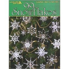 99 Snowflakes - Crochet your very own blizzard! From small to extra-large, these exquisite thread snowflakes are perfect for trimming your tree, garnishing your windows, and decorating packages.