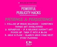 SOURCEY PR TIPS - Getting free publicity starts and ends with good plan and a healthy dose of patience and persistence.