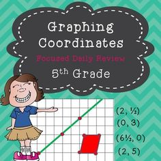 Coordinates {Coordinate Plane - 1st quadrant}  This coordinate review includes coordinates that are fractions of a whole (1/2, 3)! A skill expected with the CCSS, but a little tricky for students.  A week of daily practice with an end of week assessment!