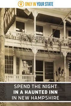 Spend the night in a charming, historic, haunted inn in New Hampshire. The perfect weekend getaway for ghost hunters, you'll love everything about this unique hotel - from the pub & restaurant to the paranormal activity.
