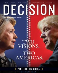 Decision Magazine September 2016 Request your free copy of Decision magazine's 2016 Presidential Election Guide.