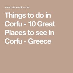 Things to do in Corfu - 10 Great Places to see in Corfu - Greece