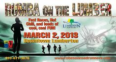 Mark your calendar for Saturday March 2, 2013!    The Rumba on the Lumber--home of fast races, hot chili, and loads of cool, cool fun--will be here before you know it!    You'll also want to carbo-load before the race at the   Friday Night Pasta Party at the Bill Sapp Recreation Center from 6:00-9:00 p.m. on March 1.    You can register for the race at ACTIVE.com   or find more information about the festival at the Robeson Road Runners' website   or follow us on Twitter:  @RobesonRoadRunn.