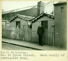 A house made wholly of corrugated iron. Oswald Barnett stands in street. West Melbourne, Melbourne Suburbs, Melbourne Australia, Old Pictures, Old Photos, Broken Promises, Historic Houses, Victoria Australia, Slums