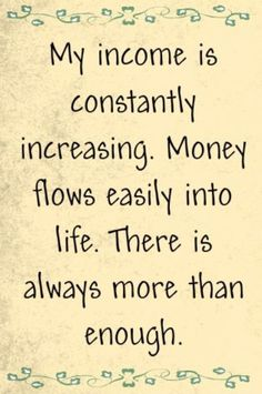 Law Of Attraction my income is constantly increasing. Money flows easily into life. Are You Finding It Difficult Trying To Master The Law Of Attraction?Take this 30 second test and identify exactly what is holding you bac Positive Thoughts, Positive Vibes, Positive Quotes, Gratitude Quotes, Affirmation Quotes, Positive Energie, Vision Boarding, Wealth Affirmations, Affirmations For Money
