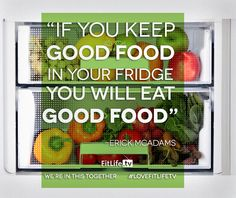 #Truth... If you keep GOOD FOOD in your fridge you will eat GOOD FOOD