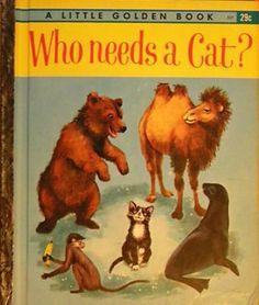 Who Needs A Cat? - Little Golden Book