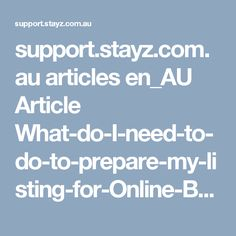support.stayz.com.au articles en_AU Article What-do-I-need-to-do-to-prepare-my-listing-for-Online-Booking?q=What+is+needed+to+holiday+rent+my+house