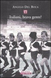 """Italiani, brava gente? Non la pensa così lo storico Angelo Del Boca che ripercorre la storia nazionale dall'unità a oggi e compone una sorta di """"libro nero"""" degli italiani, denunciando gli episodi più gravi"""
