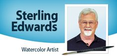 Sterling Edwards - Many helpful videos - He uses MaimeriBlu watercolors, which I just ordered. Beautiful, rich colors.