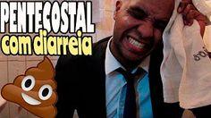 diarreia pentecostal - YouTube