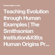 Teaching Evolution through Human Examples | The Smithsonian Institution's Human Origins Program
